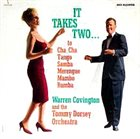 TOMMY DORSEY & HIS ORCHESTRA It Takes Two... to Cha Cha, Tango, Merengue, Mambo, Rumba, Samba [with Warren Covington] album cover
